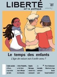 Laurie Bédard et Marie-Andrée Bergeron - Revue Liberté 327 - Le temps des enfants - L'âge de la raison est-il enfin venu ?.