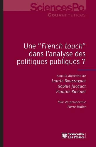 Laurie Boussaguet et Sophie Jacquot - Une French touch dans l'analyse des politiques publiques ?.