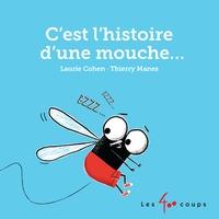 Laurie Cohen et Thierry Manès - C'est l'histoire d'une mouche.
