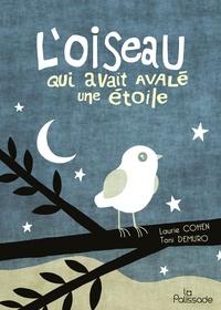Laurie Cohen - L'oiseau qui avait avalé une étoile.