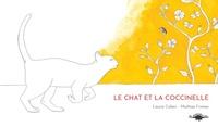 Laurie Cohen et Mathias Friman - Le chat et la coccinelle.