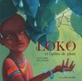 Laurie Cohen et Katia Levkova - Loko et l'arbre de pluie.