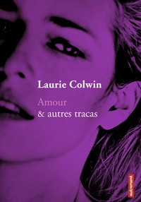 Laurie Colwin - Amour & autres tracas.