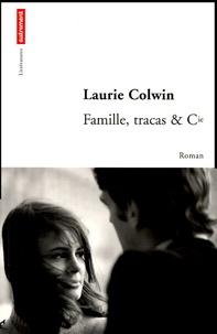 Laurie Colwin et Anne Berton - Famille, tracas & Cie....