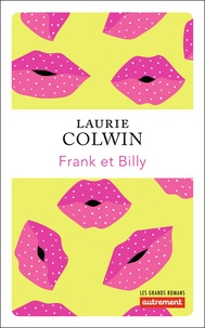 Laurie Colwin - Franck et Billy.