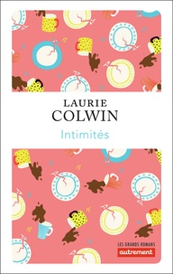 Laurie Colwin - Intimités.
