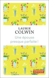 Laurie Colwin - Une épouse presque parfaite !.