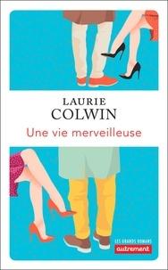 Laurie Colwin - Une vie merveilleuse.