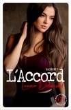 Laurie Delarosbil - L'accord Tome 1 : L'attachement.