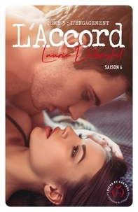 Laurie Delarosbil - L'accord Tome 3 : L'engagement.