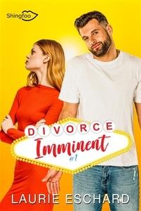 Laurie Eschard - Divorce Imminent Tome 1 (Teaser).