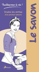 Laurie Fourcade - Le savon - Toutes les vertus d'un produit naturel.