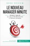 Laurie Frenkel et  50Minutes.fr - Book Review  : Le Nouveau Manager Minute de Kenneth Blanchard et Spencer Johnson (analyse de livre) - De l'autorité à l'autonomie, un autre regard sur le management.