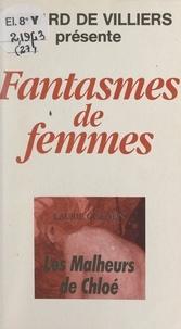 Laurie Golden - Les malheurs de Chloé.
