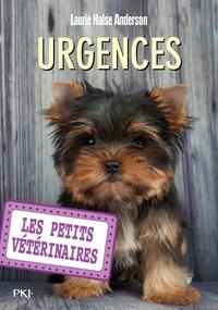 Laurie Halse Anderson - Les Petits Vétérinaires Tome 19 : Urgences.