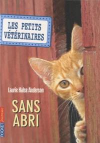 Laurie Halse Anderson - Les Petits Vétérinaires Tome 2 : Sans abri.