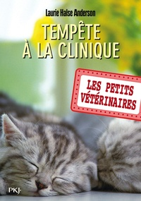 Laurie Halse Anderson - Les Petits Vétérinaires Tome 20 : Tempête à la clinique.
