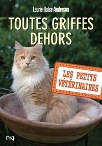 Laurie Halse Anderson - Les Petits Vétérinaires Tome 21 : Toutes griffes dehors.