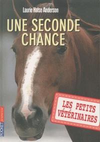 Laurie Halse Anderson - Les Petits Vétérinaires Tome 3 : Une seconde chance.
