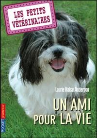 Laurie Halse Anderson - Les Petits Vétérinaires Tome 5 : Un ami pour la vie.