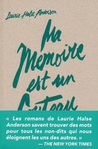Laurie Halse Anderson - Ma mémoire est un couteau.