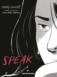 Laurie Halse Anderson et Emily Carroll - Speak.