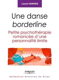Laurie Hawkes - Borderline. Petite psychothérapie romancée..
