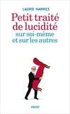 Laurie Hawkes - Petit traité de lucidité sur soi-même et sur les autres.