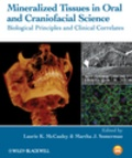 Laurie K. McCauley et Martha J. Somerman - Mineralized Tissues in Oral and Craniofacial Science - Biological Principles and Clinical Correlates.