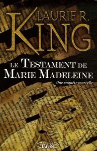 Laurie King - Le Testament de Marie Madeleine - Les aventures de Mary Russel et Sherlock Holmes.