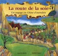 Laurie Krebs - La route de la soie - Un voyage en Chine d'autrefois.