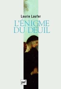 Laurie Laufer - L'énigme du deuil.
