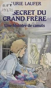 Laurie Laufer - Le Secret du grand frère - Une histoire de canuts.