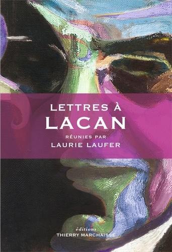 Lettres à Lacan