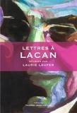 Laurie Laufer - Lettres à Lacan.