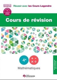 Laurie Obadia et Catherine Joannard - Cours de révision Mathématiques 4e - Leçons et exercices.