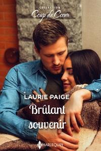 Laurie Paige - Brûlant souvenir.