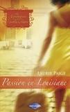 Laurie Paige - Passion en Louisiane (Saga Les Héritières de la Nouvelle-Orléans vol. 3).