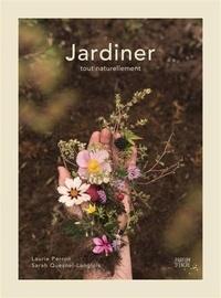 Laurie Perron et Sarah Quesnel-Langlois - Jardiner tout naturellement.