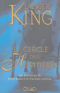 Laurie-R King - Le cercle des héritières - Les aventures de Mary Russell et Sherlock Holmes.