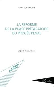 Laurie Schenique - La réforme de la phase préparatoire du procès pénal.