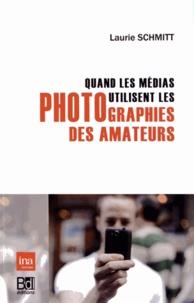 Laurie Schmitt - Quand les médias utilisent les photographies des amateurs.