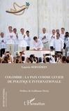 Laurie Servières - Colombie : la paix comme levier de politique internationale.