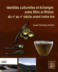 Laurie Tremblay Cormier - Identités culturelles et échanges entre Rhin et Rhône du Xe au Ve siècle avant notre ère.