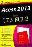 Laurie Ulrich Fuller et Ken Cook - Access 2013 pour les nuls.