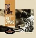 Laurie Verchomin - The Big Love - Vie et mort avec Bill Evans. 1 CD audio