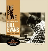 Laurie Verchomin - The Big Love - Vie et mort avec Bill Evans. 1 CD audio