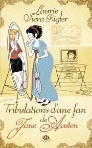 Laurie Viera Rigler - Tribulations d'une fan de Jane Austen.