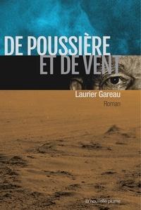 Laurier Gareau - De poussière et de vent.