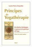 Laurier-Pierre Desjardins - Principes de yogathérapie - Révolution biologique et pouvoir de guérison du yoga.